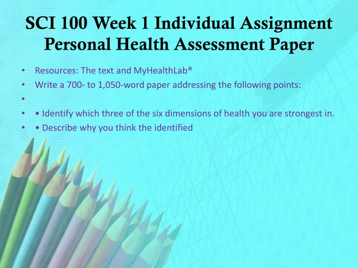 SCI 100 Week 1 Individual Assignment Personal Health Assessment Paper