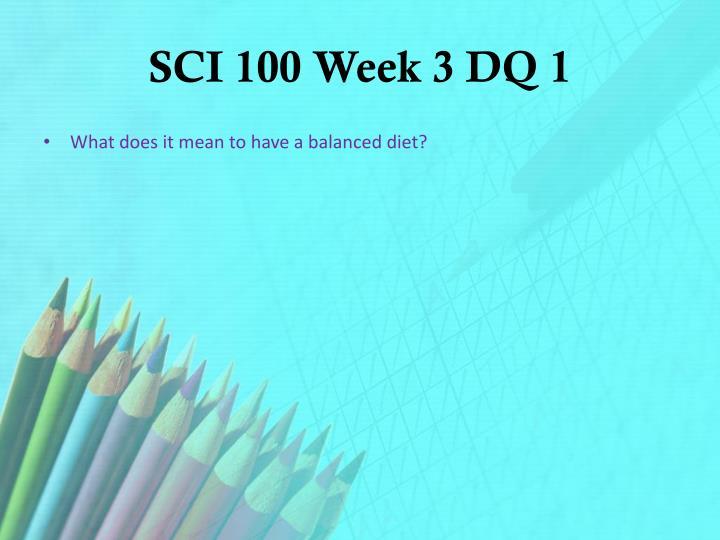 SCI 100 Week 3 DQ 1