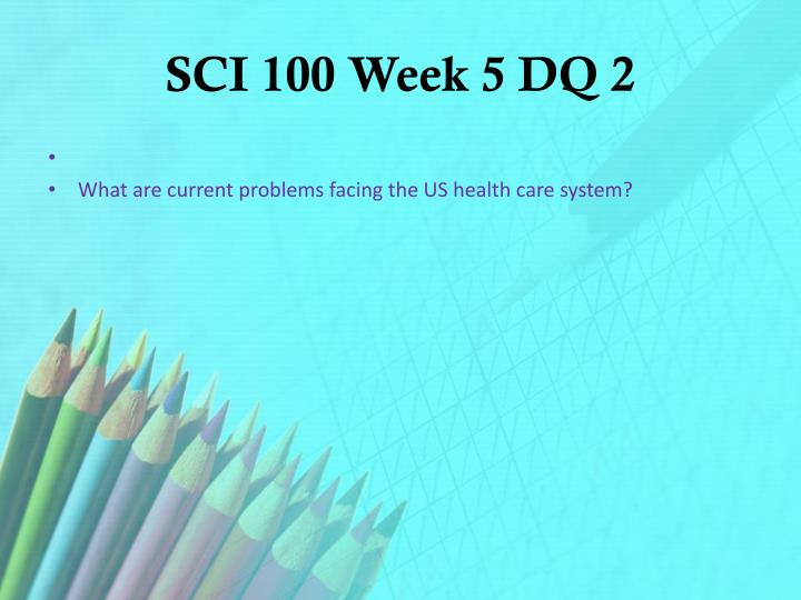 SCI 100 Week 5 DQ