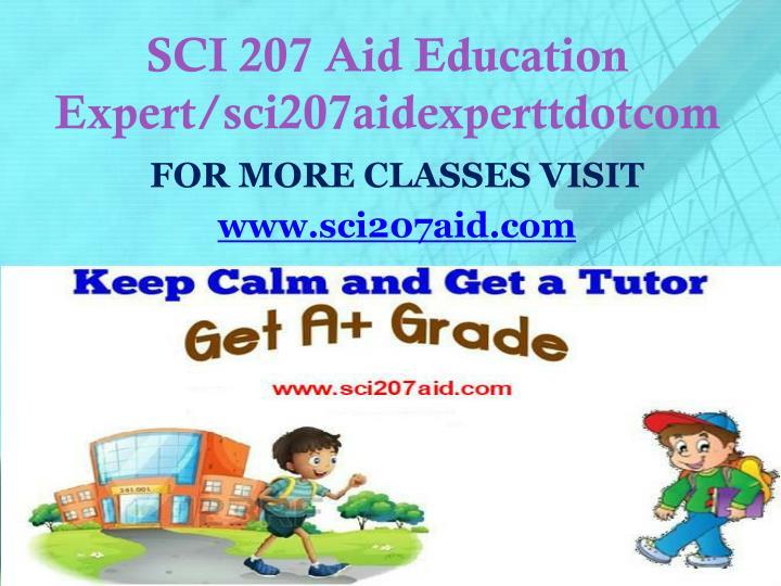 SCI 207 Aid Education Expert/sci207aidexperttdotcom