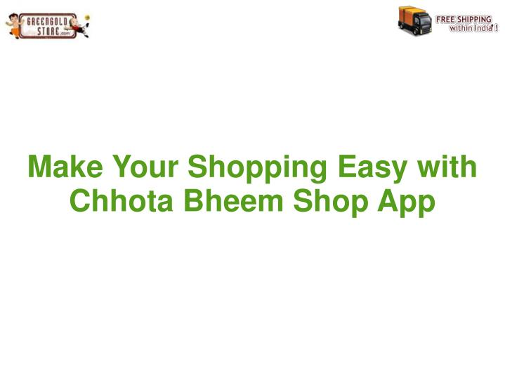 Make your shopping easy with chhota bheem shop app