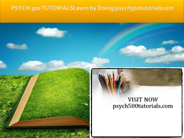 Psych 500 tutorialslearn by doing psych500tutorialscom