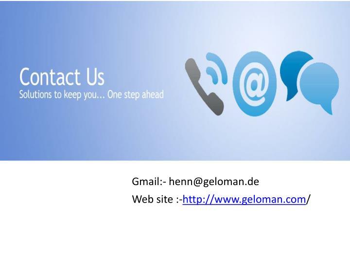 Gmail:- henn@geloman.de