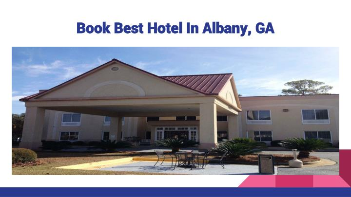 Book Best Hotel In Albany, GA