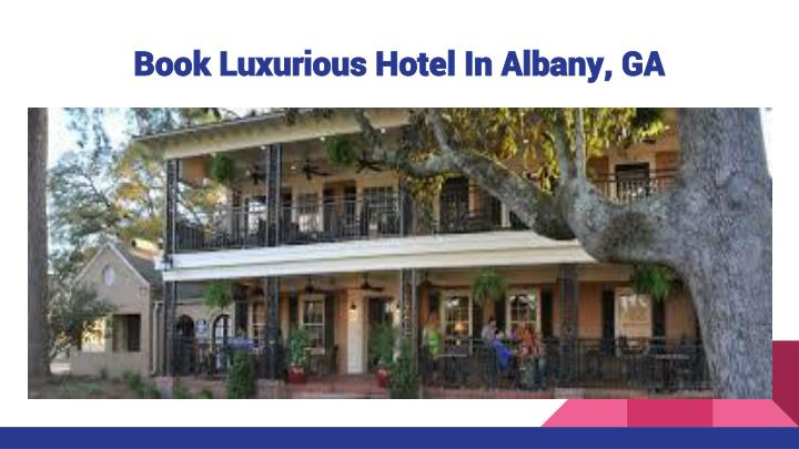 Book Luxurious Hotel In Albany, GA