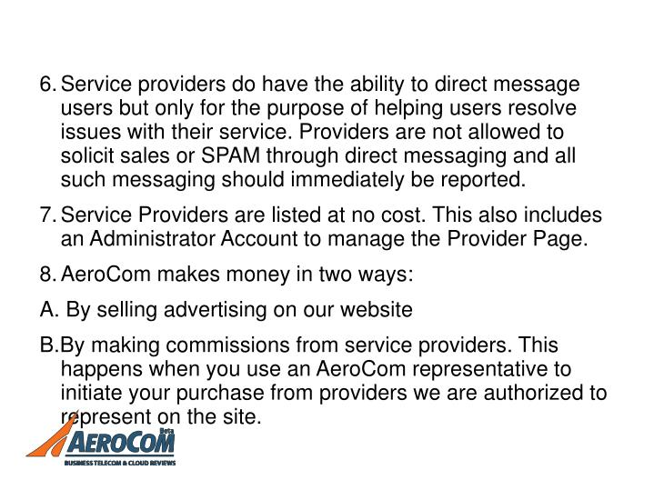 Service providers do have the ability to direct message users but only for the purpose of helping users resolve issues with their service. Providers are not allowed to solicit sales or SPAM through direct messaging and all such messaging should immediately be reported.