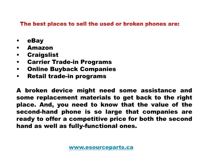 The best places to sell the used or broken phones are:
