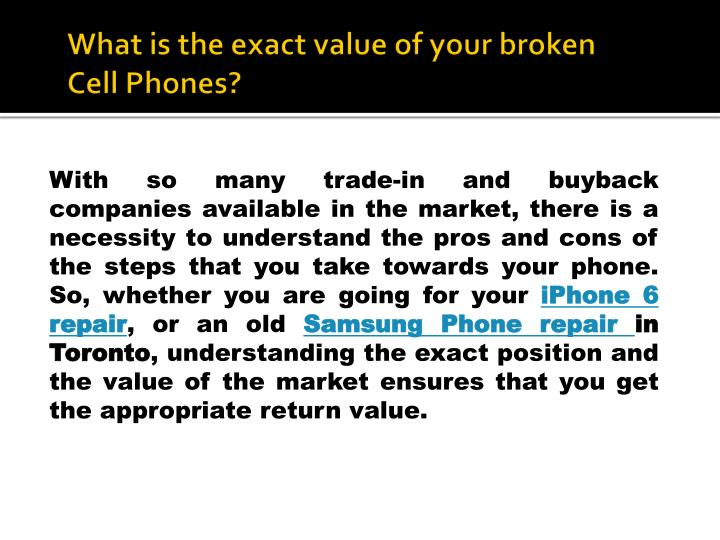 What is the exact value of your broken Cell Phones?