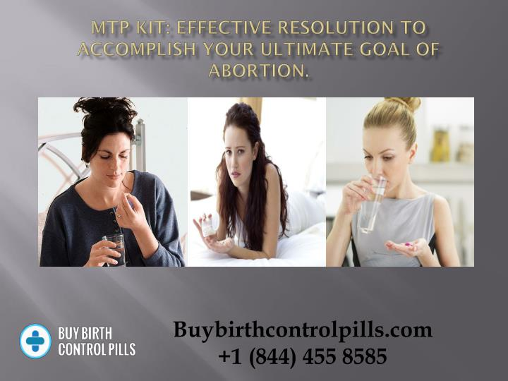 Mtp kit effective resolution to accomplish your ultimate goal of abortion