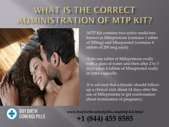 What is the correct administration of mtp kit