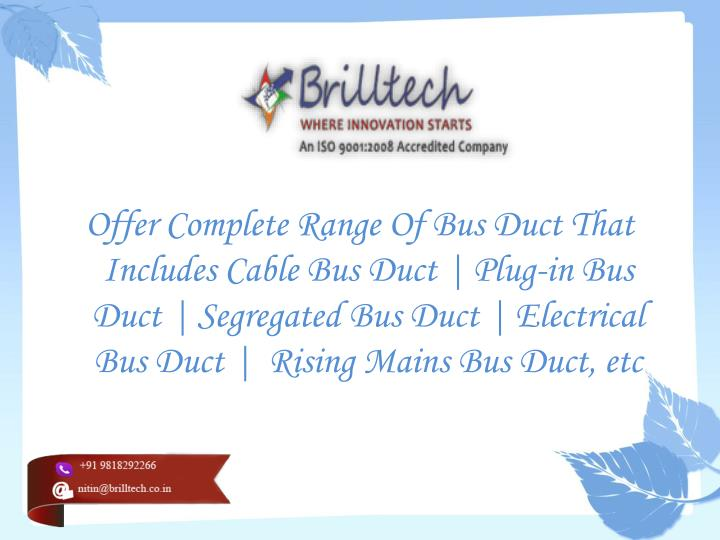 Offer Complete Range Of Bus Duct That Includes Cable Bus Duct | Plug-in Bus Duct | Segregated Bus Du...