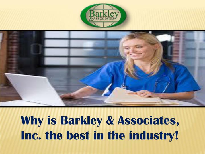 Ppt why is barkley associates inc the best in the for Barkley and associates