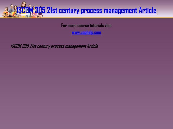 ISCOM 305 21st century process management Article