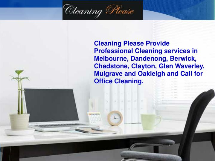 Cleaning Please Provide Professional Cleaning services in Melbourne, Dandenong, Berwick, Chadstone, ...