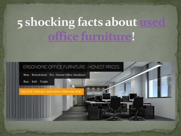 5 shocking facts about used office furniture