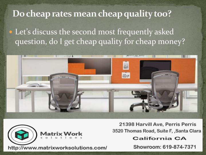 Do cheap rates mean cheap quality too?