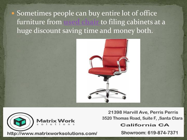 Sometimes people can buy entire lot of office furniture from