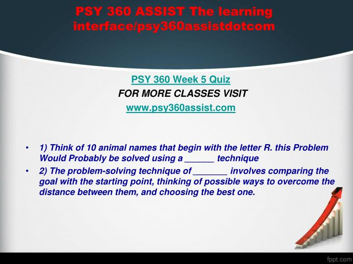 PSY 360 ASSIST The learning interface/psy360assistdotcom