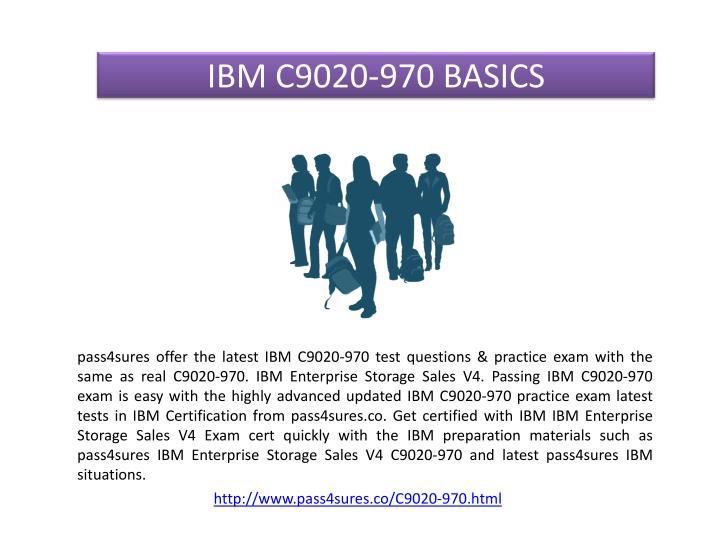 IBM C9020-970 BASICS