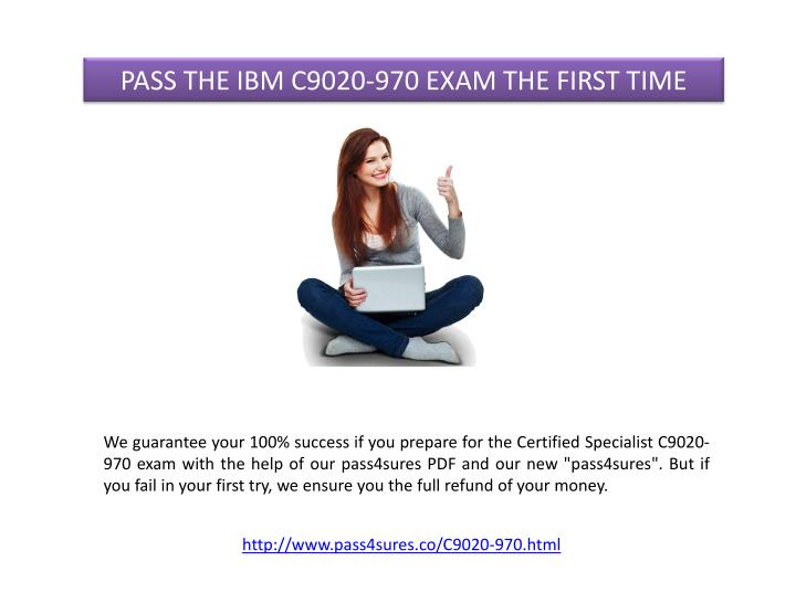 PASS THE IBM C9020-970 EXAM THE FIRST TIME