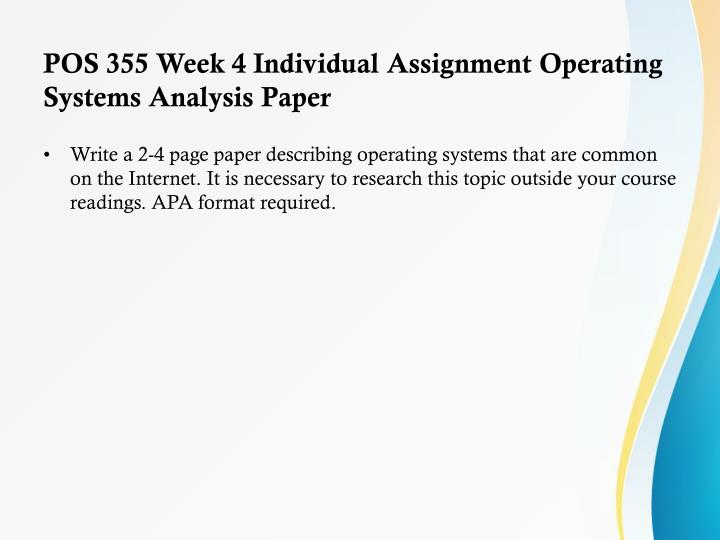 POS 355 Week 4 Individual Assignment Operating Systems Analysis Paper