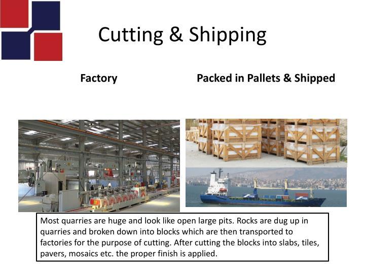 Cutting & Shipping