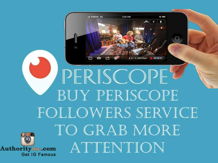 Buy Periscope Followers service to Grab More Attention