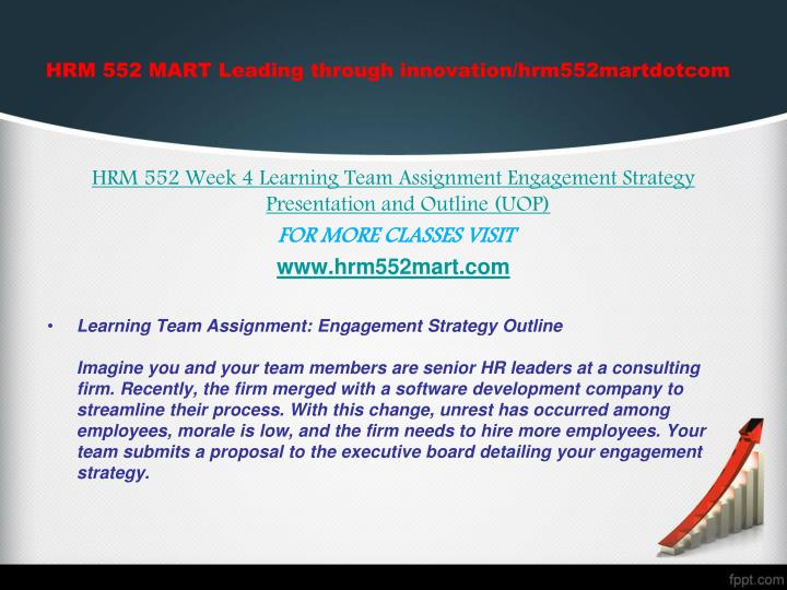 hrm 552 wk 4 team strategy Read this essay on hrm 552 mart deep learning/hrm552martdotcom hrm 552 week 4 engagement strategy presentation hrm 552 week 4 hrm 552 week 4 learning team.
