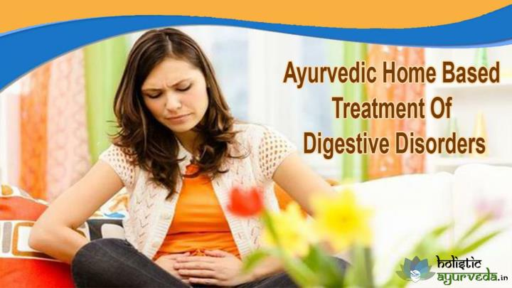 Ayurvedic home based treatment of digestive disorders