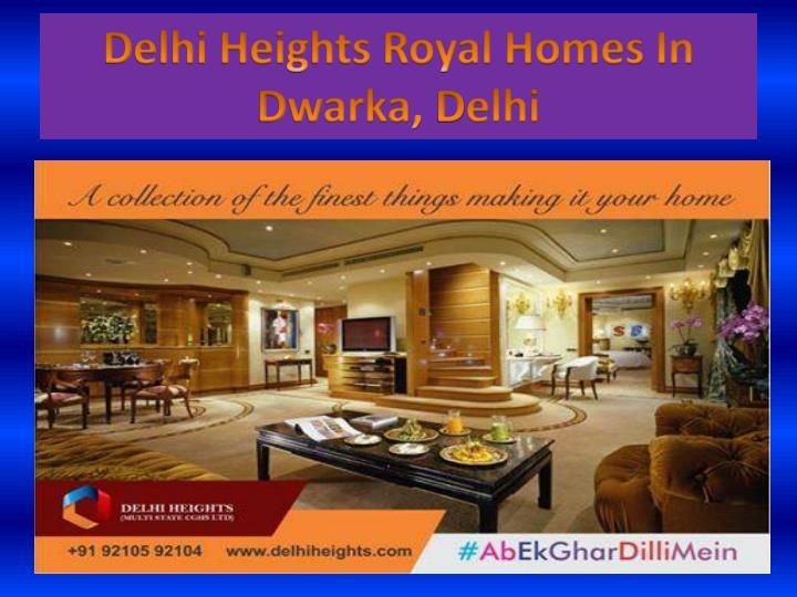 Delhi Heights Royal Homes In Dwarka,