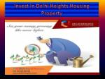 invest in delhi heights housing property