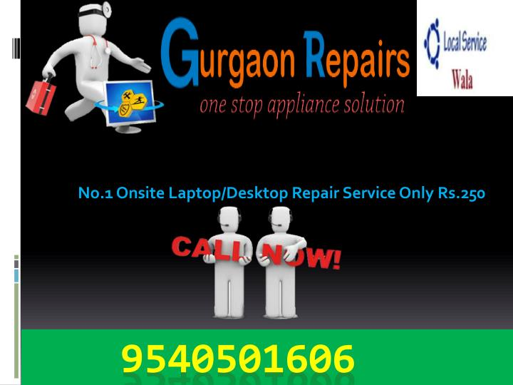 No.1 Onsite Laptop/Desktop Repair Service Only Rs.250