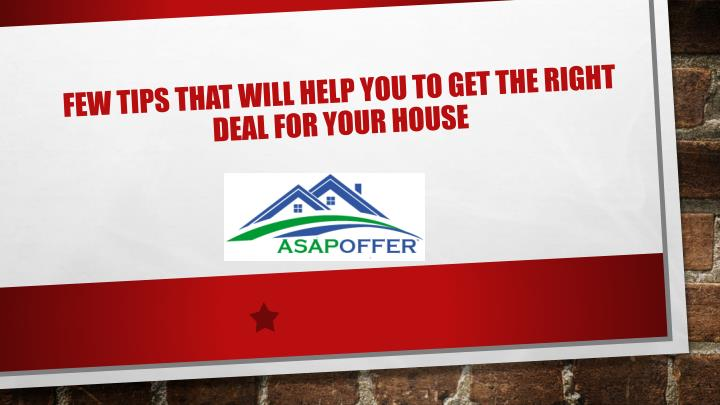 Few tips that will help you to get the right deal for your house