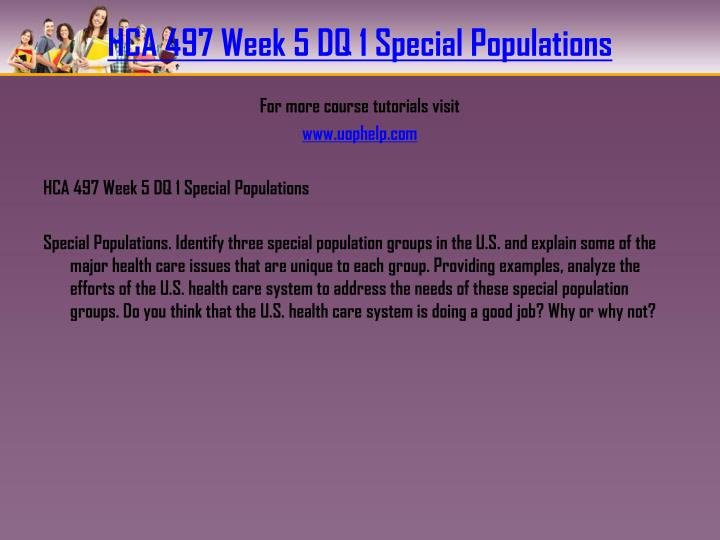 HCA 497 Week 5 DQ 1 Special Populations