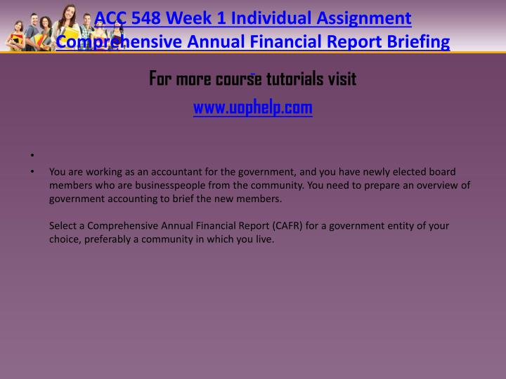 Acc 548 week 1 individual assignment comprehensive annual financial report briefing