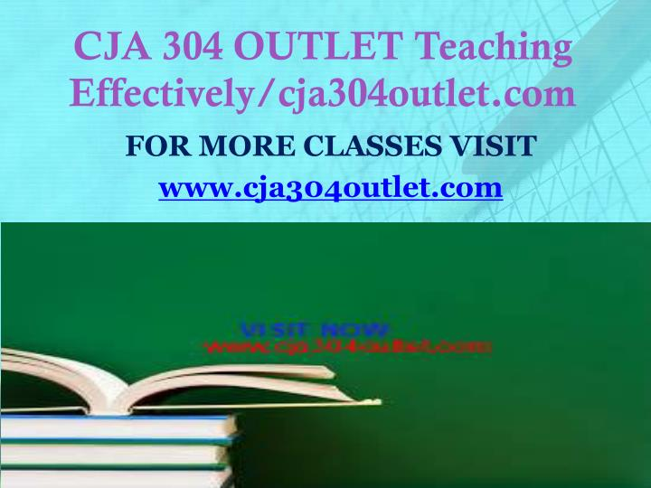 CJA 304 OUTLET Teaching Effectively/cja304outlet.com
