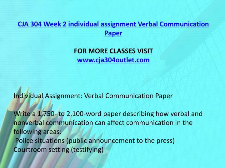 CJA 304 Week 2 individual assignment Verbal Communication Paper