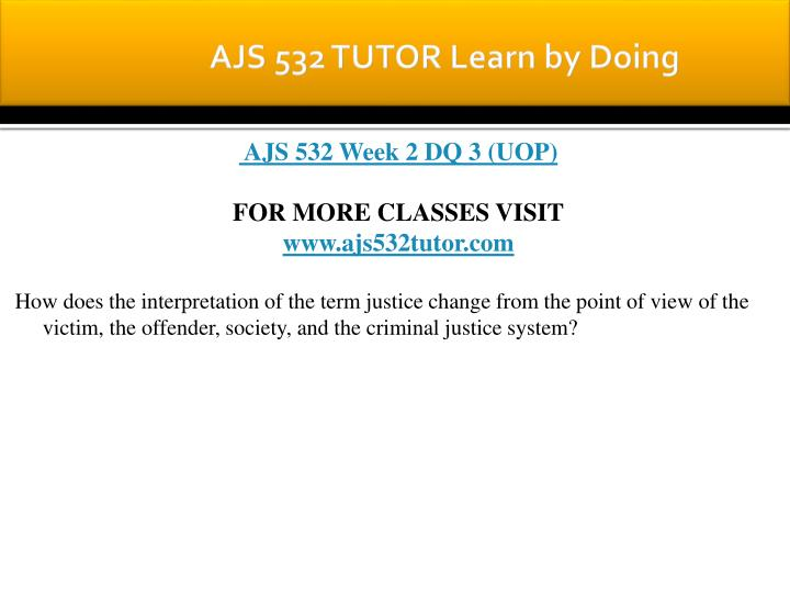 AJS 532 TUTOR Learn by Doing