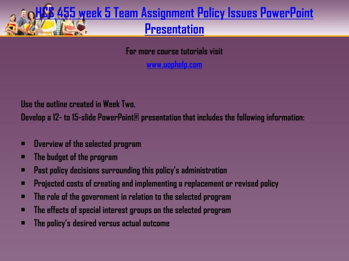 HCS 455 week 5 Team Assignment Policy Issues PowerPoint Presentation