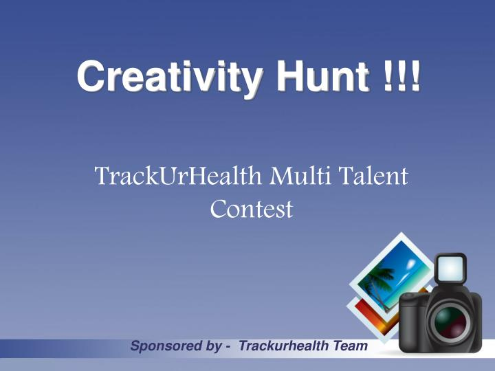 Creativity Hunt !!!