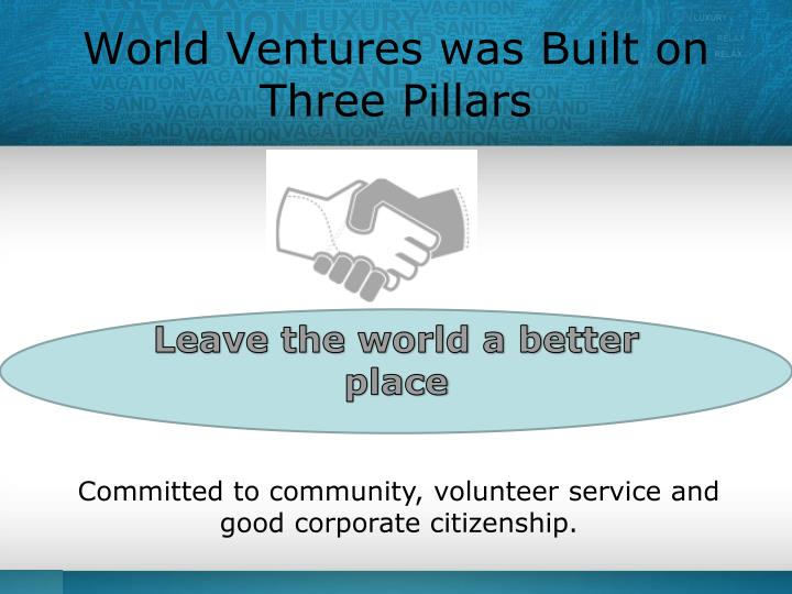 World Ventures was Built on Three Pillars
