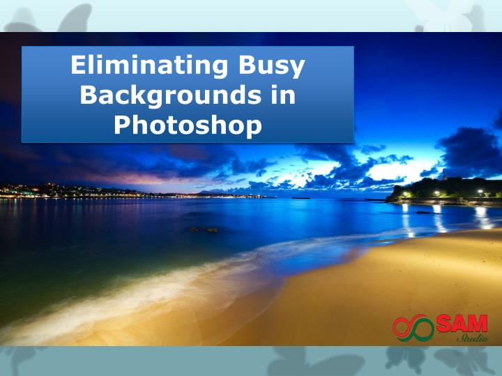 Eliminating Busy Backgrounds in Photoshop