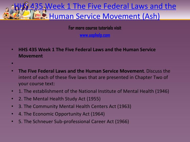HHS 435 Week 1 The Five Federal Laws and the Human Service Movement (