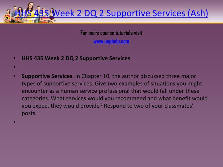 HHS 435 Week 2 DQ 2 Supportive Services (Ash)