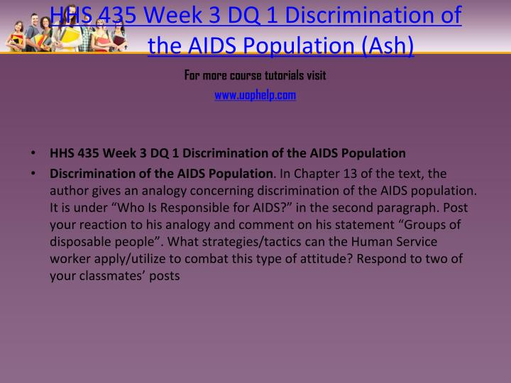 HHS 435 Week 3 DQ 1 Discrimination of the AIDS Population (Ash)