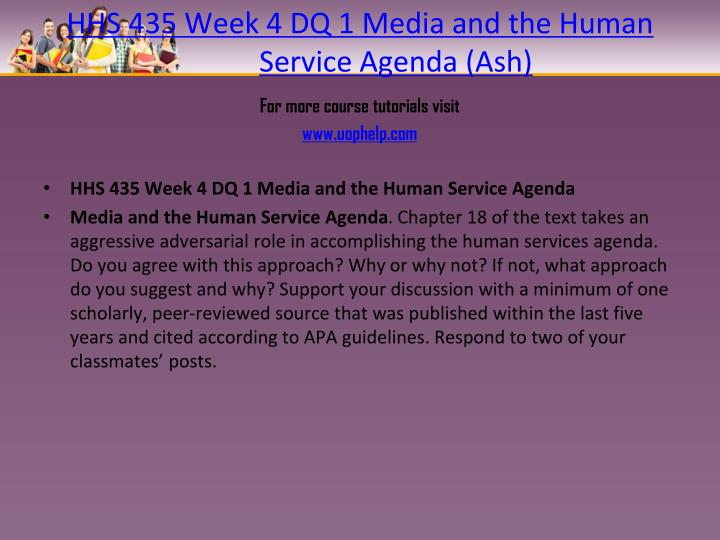 HHS 435 Week 4 DQ 1 Media and the Human Service Agenda (Ash)