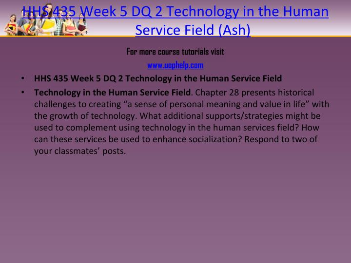 HHS 435 Week 5 DQ 2 Technology in the Human Service Field (Ash)