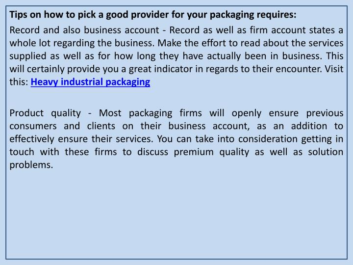 Tips on how to pick a good provider for your packaging requires: