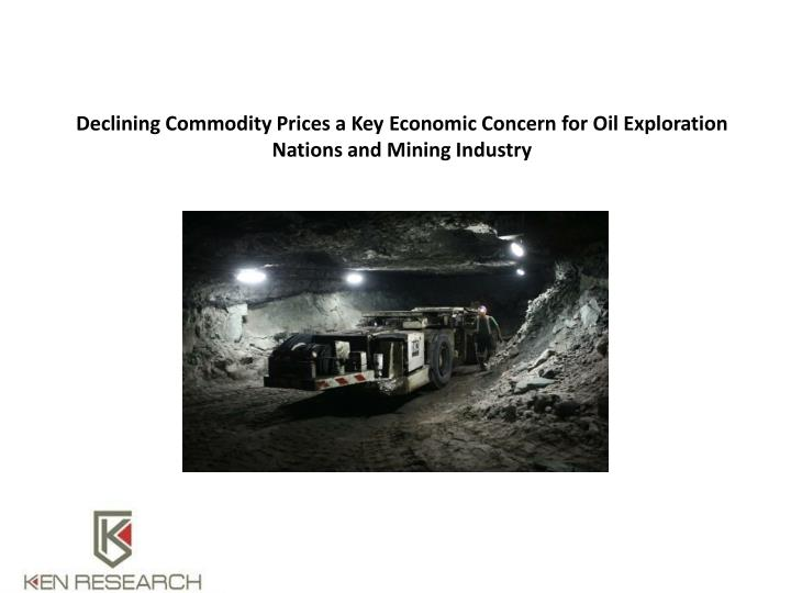 Declining Commodity Prices a Key Economic Concern for Oil Exploration Nations and Mining Industry