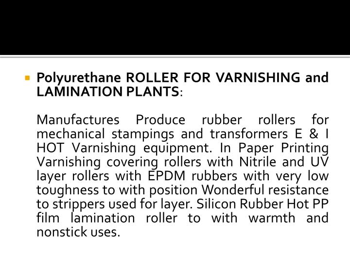 Polyurethane ROLLER FOR VARNISHING and LAMINATION PLANTS